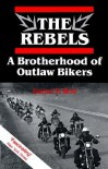 The Rebels: A Brotherhood of Outlaw Bikers - Daniel R. Wolf