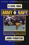 A Civil War: Army Vs. Navy a Year Inside College Football's Purest Rivalry - John Feinstein