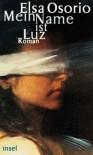 Mein Name ist Luz. - Elsa Osorio