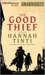 The Good Thief - Hannah Tinti, William Dufris