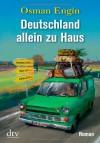 Deutschland allein zu Haus - Osman Engin