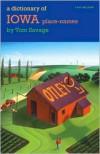 A Dictionary of Iowa Place-Names - Tom  Savage, Loren N. Horton