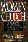 Women in the Church: A Biblical Theology of Women in Ministry - Stanley J. Grenz, Denise M. Kjesbo