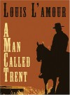 A Man Called Trent: And Riders of the Dawn - Louis L'Amour