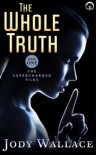 The Whole Truth - Jody Wallace