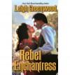 Rebel Enchantress - Leigh Greenwood