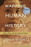 Mapping Human History: Genes, Race, and Our Common Origins - Steve Olson