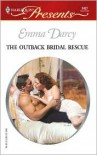 The Outback Bridal Rescue - Emma Darcy