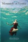Mermaids of Venice - Silas Knight