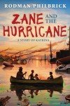Zane and the Hurricane: A Story of Katrina - Rodman Philbrick