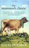 The Mammoth Cheese - Sheri Holman