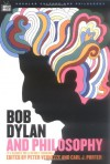 Bob Dylan and Philosophy: It's Alright Ma - Peter J. Vernezze, Carl J. Porter, James S. Spiegel