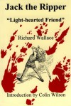 Jack the Ripper: Lighthearted Friend - Richard Wallace