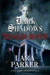 Dark Shadows: The Salem Branch - Lara Parker