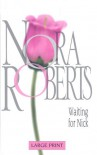 Waiting For Nick (Stanislaskis #5) (Large Print) - Nora Roberts