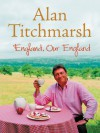 England, Our England - Alan Titchmarsh