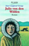 Julie von den Wölfen (Julie von den Wölfen, #1) - Jean Craighead George