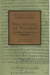 The Gospel of Thomas: The Hidden Sayings of Jesus - Marvin W. Meyer