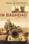 In Baghdad: A Reporter's War - Paul McGeough