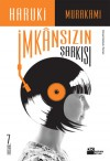 İmkansızın Şarkısı - Haruki Murakami, Nihal Önol