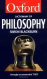 The Oxford Dictionary Of Philosophy - Simon Blackburn