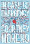 In Case of Emergency - Courtney Moreno