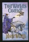 That Way Lies Camelot - Janny Wurts;Richard Dominick