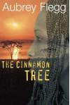 The Cinnamon Tree - Aubrey Flegg