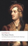 Lord Byron: The Major Works (Oxford World's Classics) - George Gordon Byron, Jerome J. McGann