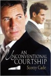 An Unconventional Courtship - Scotty Cade