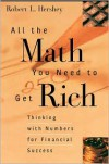 All the Math You Need to Get Rich: Thinking with Numbers for Financial Success - Robert L. Hershey
