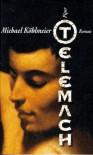 Telemach: Roman - Michael Köhlmeier