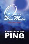 Once in a Blue Moon - Ken Christopher Ping