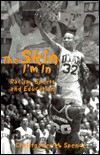 The Skin I Am in: Racism, Sports and Education - Christopher M. Spence