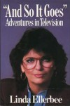 """And So It Goes"": Adventures in Television - Linda Ellerbee"