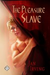 The Pleasure Slave - Jan  Irving