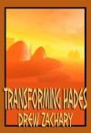 Transforming Hades - Drew Zachary