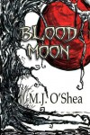 Blood Moon (Insolita Luna) - M.J. O'Shea