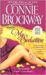 My Seduction (The Rose Hunters, #1) - Connie Brockway