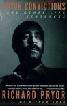 Pryor Convictions: and Other Life Sentences - Richard Pryor, Todd Gold