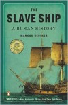 The Slave Ship: A Human History - Marcus Rediker