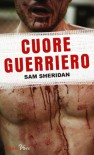 Cuore guerriero (Piemme voci) - Sam Sheridan