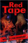 Red Tape - Michele Lynn Seigfried