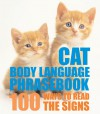 Cat Body Language Phrasebook: 100 Ways to Read Their Signals - Trevor Warner