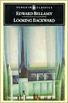 Looking Backward: 2000-1887 - Edward Bellamy, Cecelia Tichi