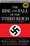 The Rise and Fall of the Third Reich: A History of Nazi Germany - William L. Shirer, Ron Rosenbaum