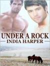 Under A Rock - India Harper