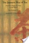 The Japanese Way of Tea: From Its Origins in China to Sen Rikyu - Sōshitsu Sen XV, V. Dixon Morris