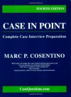 Case in Point: Complete Case Interview  Preparation, Fourth Edition - Marc P. Cosentino