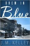 Drew in Blue - J.M. Kelley